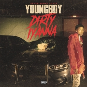 YoungBoy Never Broke Again - Dirty Iyanna